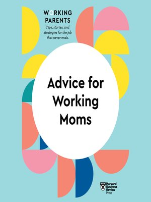 cover image of Advice for Working Moms