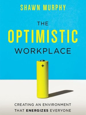cover image of The Optimistic Workplace