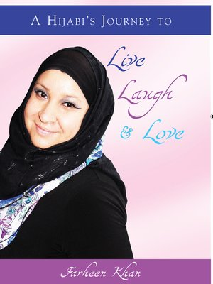 cover image of A Hijabi's Journey to Live, Laugh & Love
