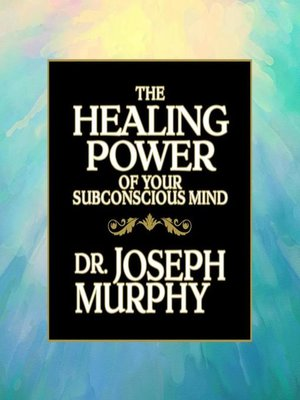 cover image of The Healing Power Your Subconscious Mind