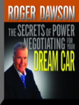 cover image of The Secrets Power Negotiating for Your Dream Car