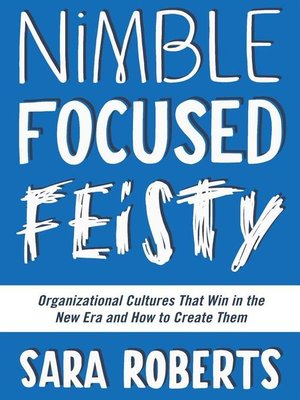 cover image of Nimble, Focused, Feisty