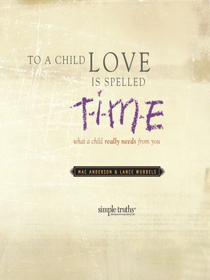cover image of To a Child, Love is Spelled T-I-M-E