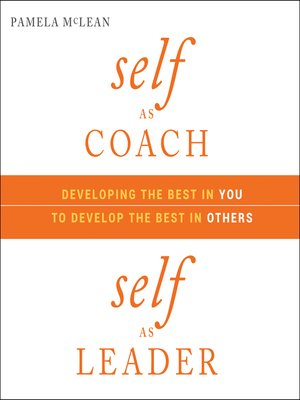 cover image of Self as Coach, Self as Leader
