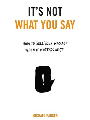 cover image of It's Not What You Say