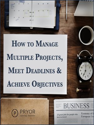 cover image of How to Manage Multiple Projects & Meet Deadlines