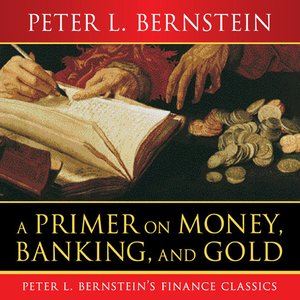 cover image of A Primer on Money, Banking, and Gold