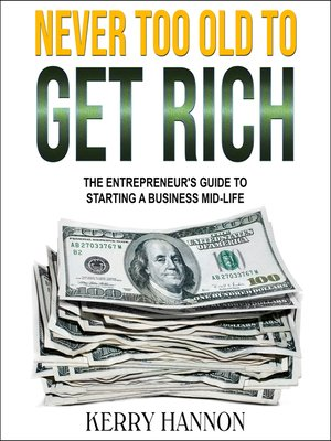 cover image of Never Too Old to Get Rich
