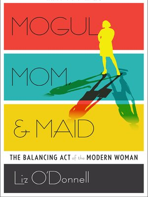 cover image of Mogul, Mom, & Maid