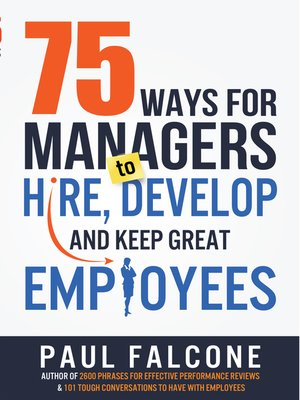 cover image of 75 Ways for Managers to Hire, Develop, and Keep Great Employees