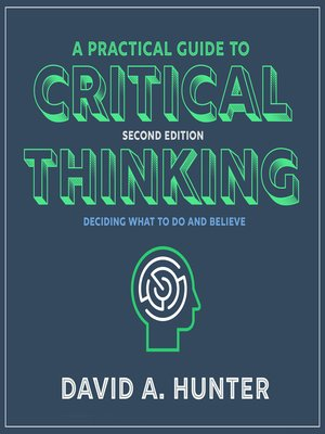 cover image of A Practical Guide to Critical Thinking