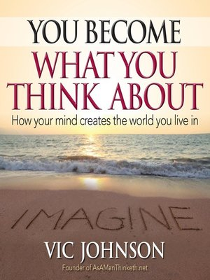 cover image of You Become What You Think About