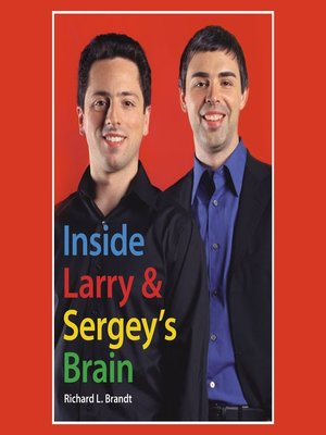 cover image of Inside Larry's and Sergey's Brain