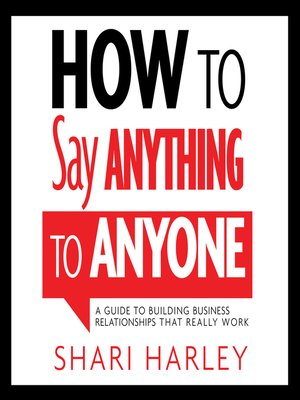 cover image of How to Say Anything to Anyone