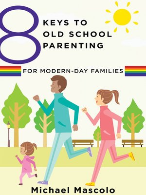 cover image of 8 Keys to Old School Parenting for Modern-Day Families