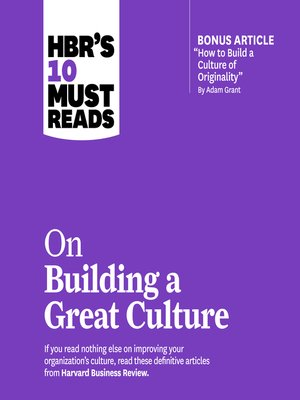 cover image of HBRs 10 Must Reads on Building a Great Culture