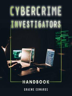 cover image of Cybercrime Investigators Handbook
