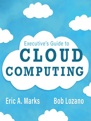 cover image of Executive's Guide to Cloud Computing