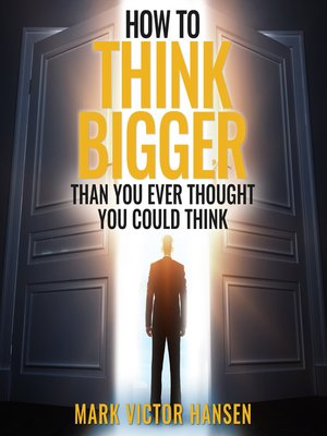 cover image of How to Think Bigger Than You Ever Thought You Could Think
