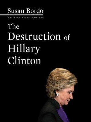 cover image of The Destruction Hillary Clinton