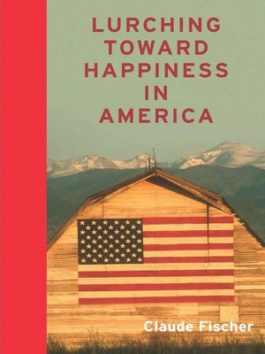 cover image of Lurching Towards Happiness in America