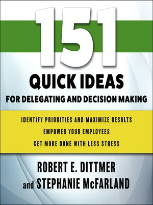 cover image of 151 Quick Ideas for Delegating and Decision Making