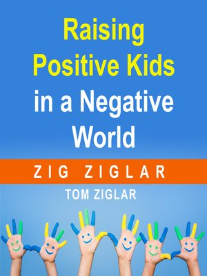 cover image of Raising Positive Kids in a Negative World