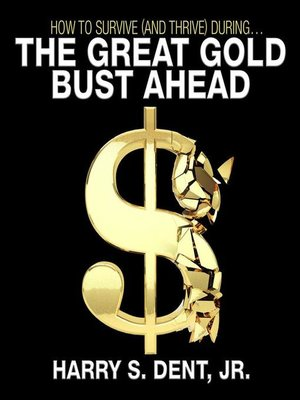 cover image of How to Survive (and Thrive) During the Great Gold Bust Ahead