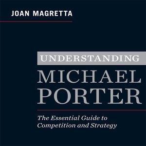 cover image of Understanding Michael Porter