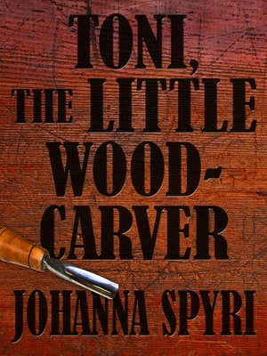 cover image of Toni the Little Woodcarver