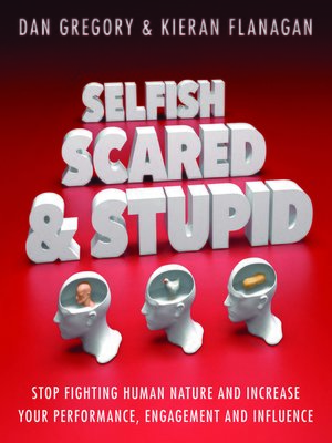 cover image of Selfish, Scared and Stupid