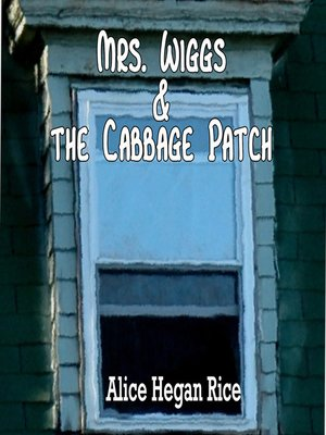 cover image of Mrs. Wiggs and the Cabbage Patch
