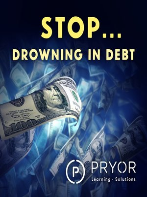 cover image of Stop... Drowning in Debt