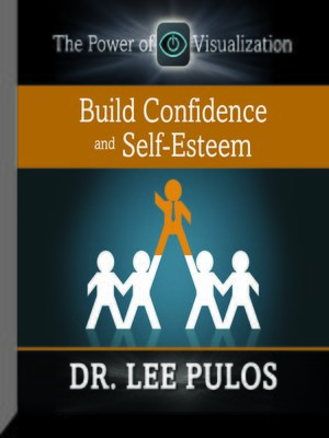 cover image of Build Confidence and Self-Esteem