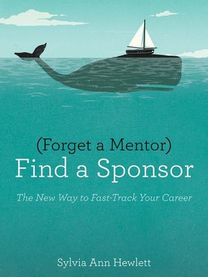 cover image of Forget a Mentor, Find a Sponsor