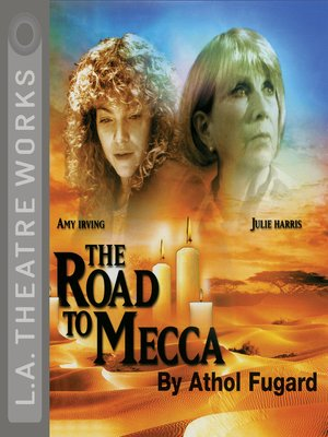 The road to mecca by athol fugard overdrive rakuten overdrive cover image of the road to mecca fandeluxe Gallery