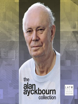 cover image of The Alan Ayckbourn Collection