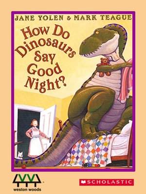 cover image of How Do Dinosaurs Say Goodnight?
