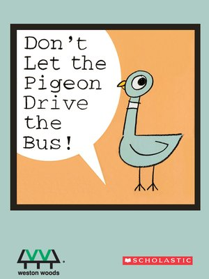 cover image of Don't Let the Pigeon Drive the Bus!