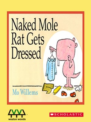 Naked Mole Rat Gets Dressed by Mo Willems, Hardcover
