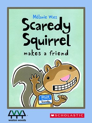 cover image of Scaredy Squirrel Makes a Friend