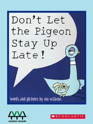 cover image of Don't Let the Pigeon Stay Up Late!