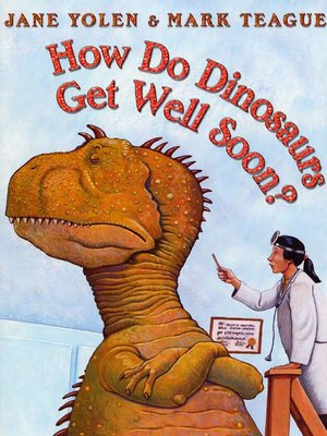 cover image of How Do Dinosaurs Get Well Soon?