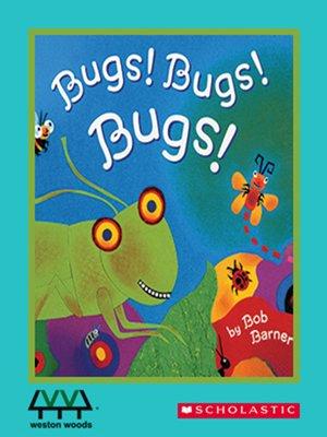cover image of Bugs! Bugs! Bugs!