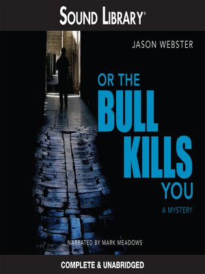 cover image of Or the Bull Kills You