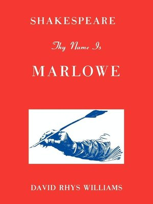 cover image of Shakespeare Thy Name is Marlowe