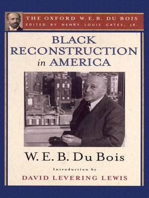 cover image of Black Reconstruction in America (The Oxford W. E. B. Du Bois)