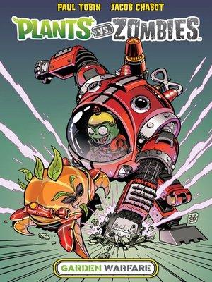 cover image of Plants vs. Zombies: Garden Warfare (2015), Volume 1