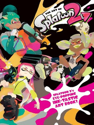 cover image of The Art of Splatoon 2