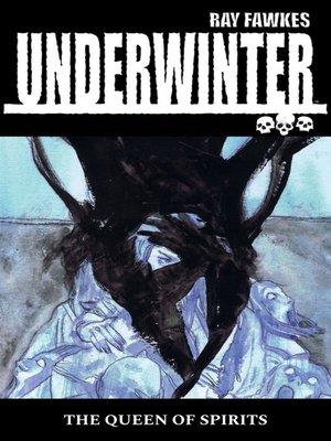 cover image of Underwinter: Queen of Spirits